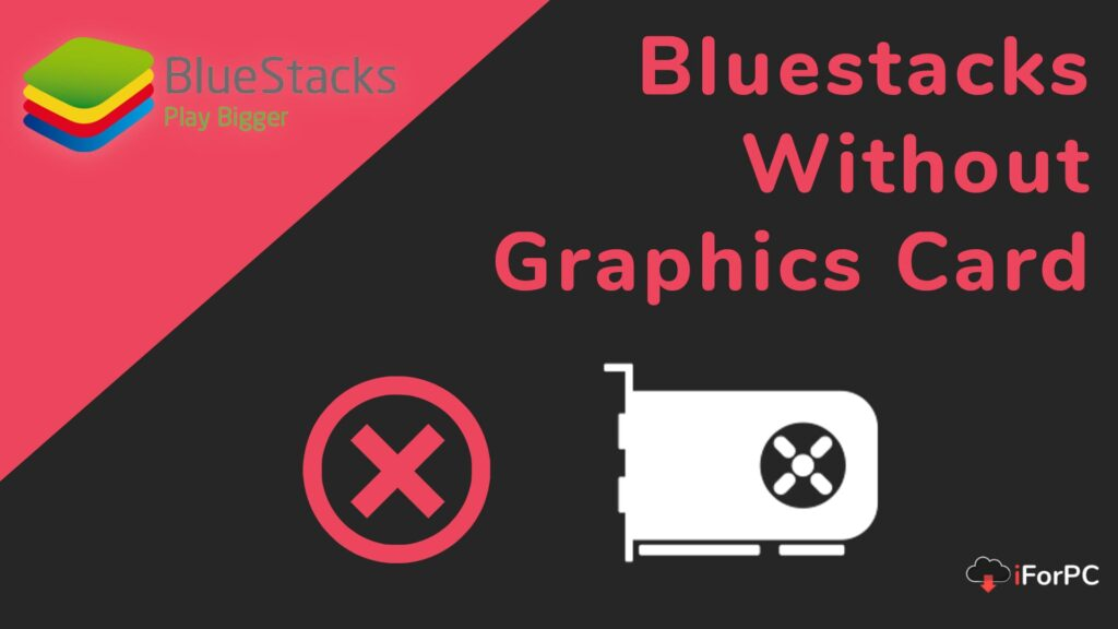 bluestacks without graphics card